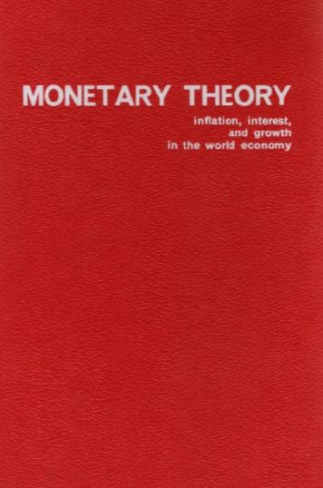 Monetary Theory: Interest, Inflation and Growth in the World Economy